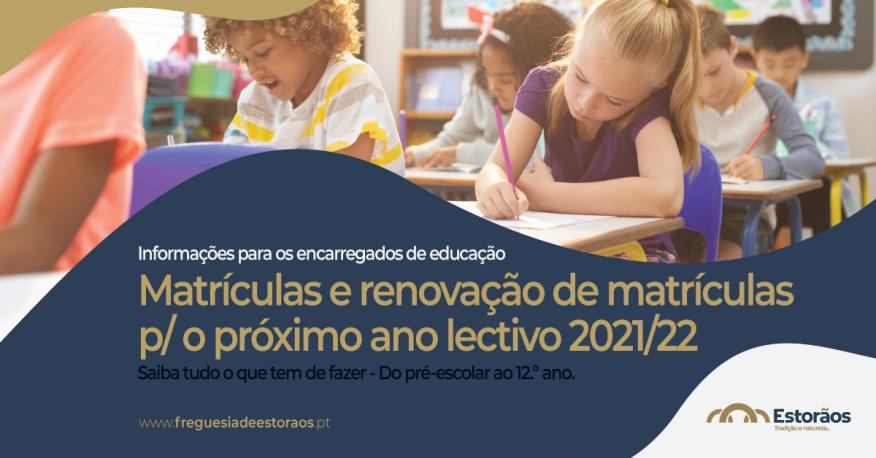 Matrículas e renovação de matrículas  - Ano lectivo 2021/22